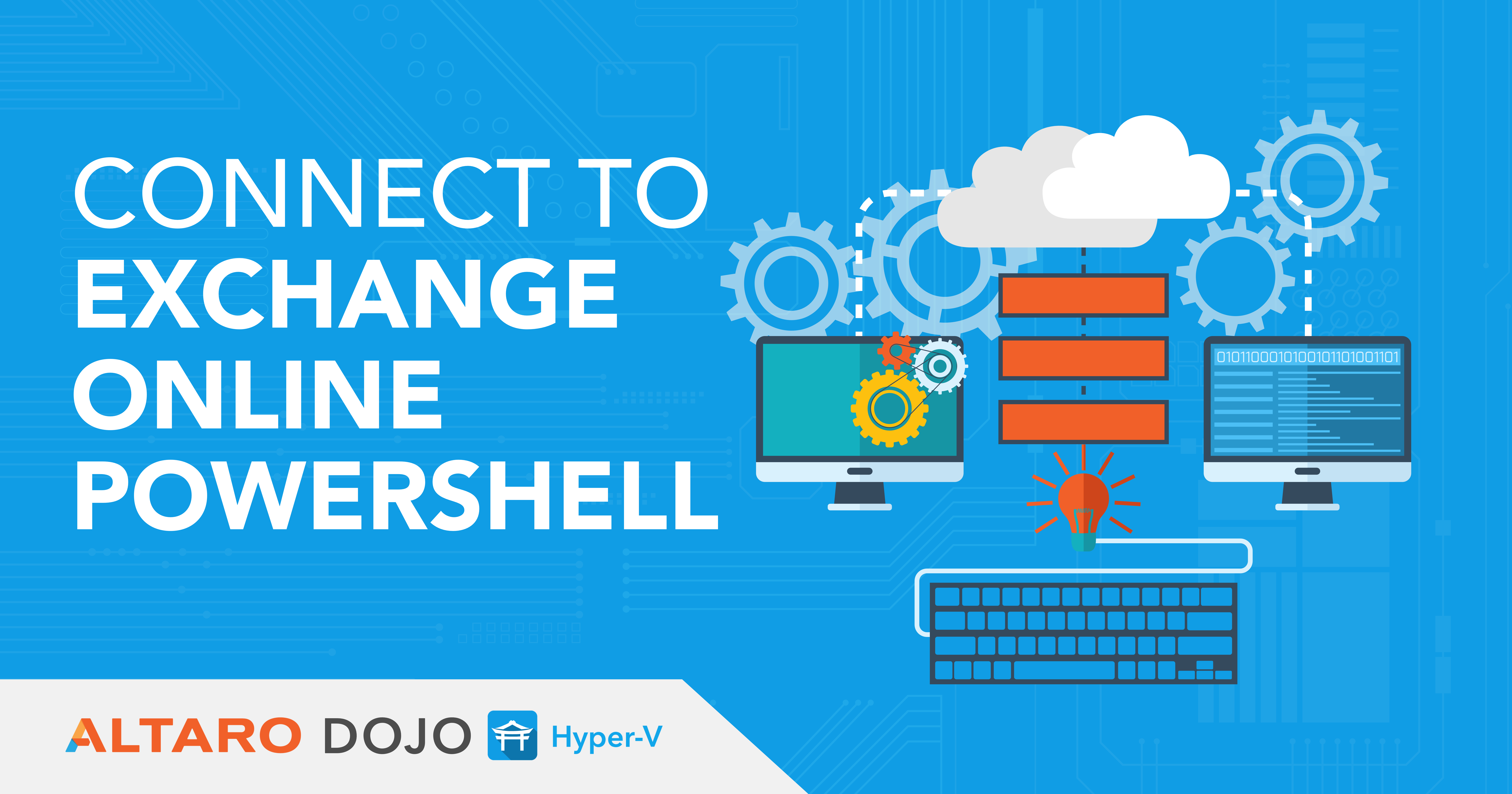 How to Quickly Connect to Exchange Online Powershell