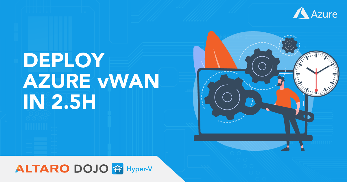 Deploy Azure virtual WAN in 2,5 Hours