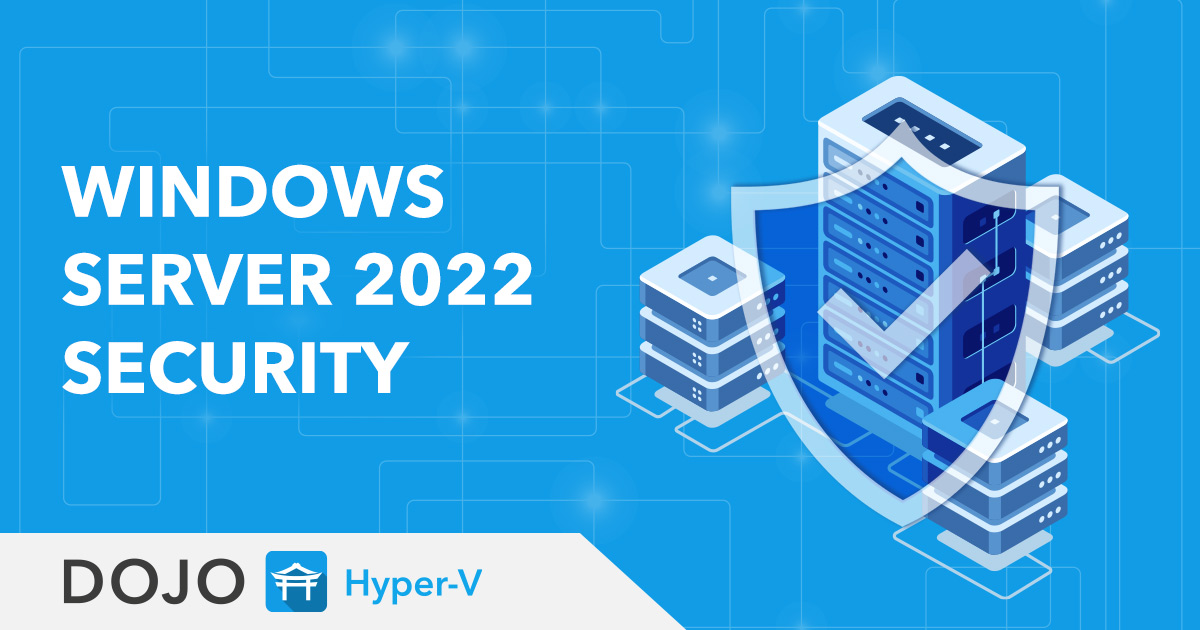 Windows Server 2022 has Very Interesting Security Features