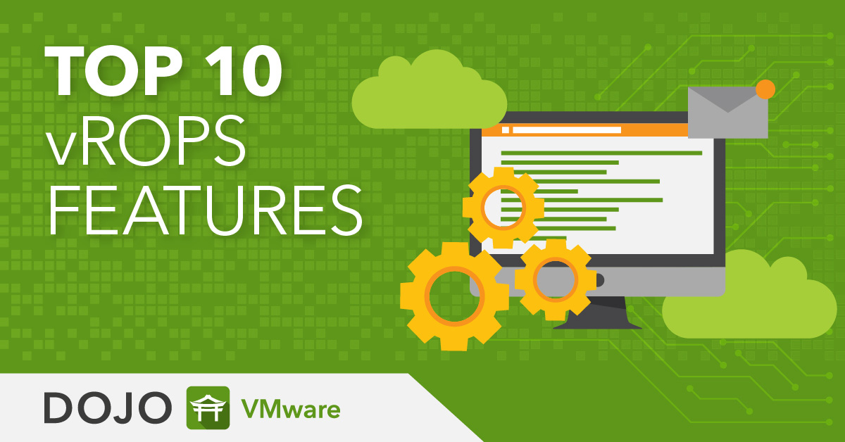 Top 10 Features in VMware vRealize Operations Manager